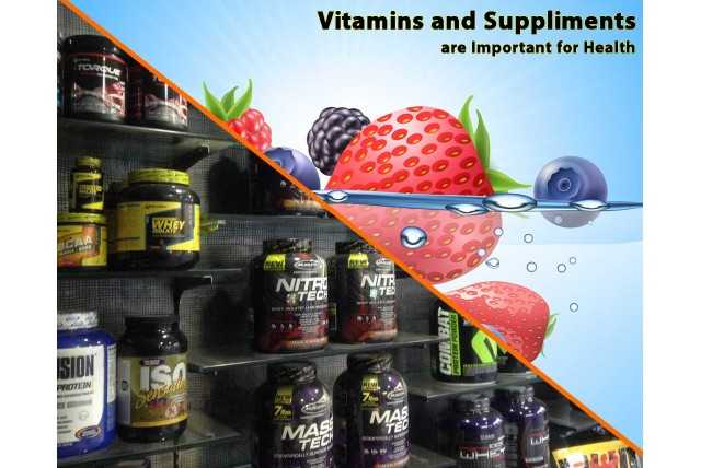 Why Vitamins and Supplements are Important for Our Health?
